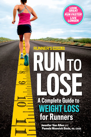 Runner's World Run to Lose by Jennifer Van Allen, Pamela Nisevich Bede and Editors of Runner's World Maga