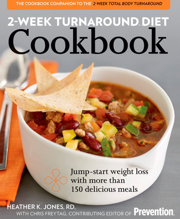 2-Week Turnaround Diet Cookbook by Heather K. Jones, Editors Of Prevention Magazine and Chris Freytag