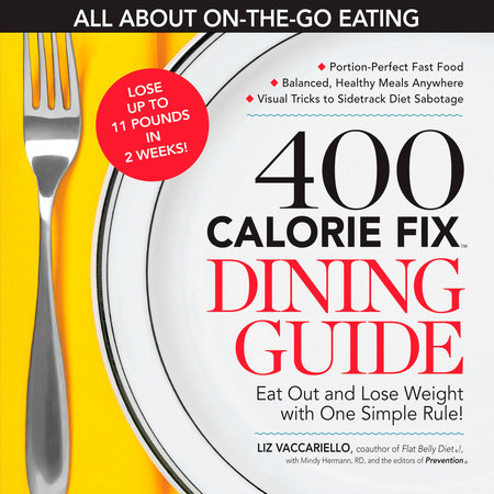 The 400 Calorie Fix Dining Guide by Liz Vaccariello and Editors Of Prevention Magazine