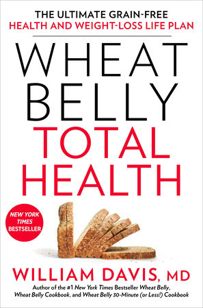 Wheat Belly Total Health by William Davis