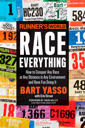 Runner's World Race Everything by Bart Yasso, Erin Strout and Editors of Runner's World Maga