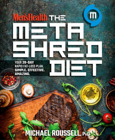 Men's Health The MetaShred Diet by Michael Roussell, PhD