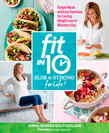Fit in 10: Slim & Strong--for Life! by Jenna Bergen Southerland