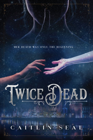 Twice Dead by Caitlin Seal