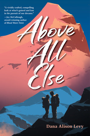 Above All Else by Dana Alison Levy