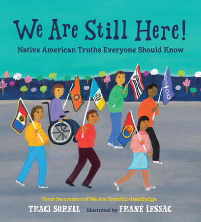 We Are Still Here! by Traci Sorell