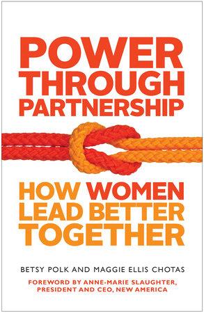 Power Through Partnership by Betsy Polk and Maggie Ellis Chotas