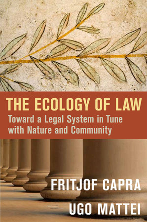 The Ecology of Law by Fritjof Capra and Ugo Mattei