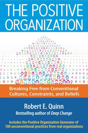 The Positive Organization by Robert E. Quinn