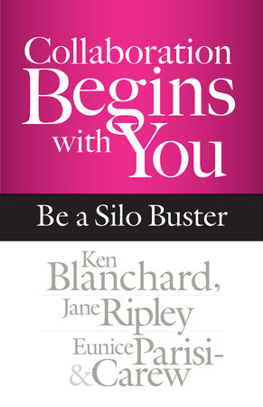 Collaboration Begins with You by Ken Blanchard, Jane Ripley and Eunice Parisi-Carew