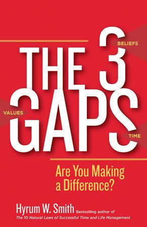 The 3 Gaps by Hyrum W. Smith