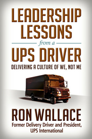 Leadership Lessons from a UPS Driver by Ron Wallace