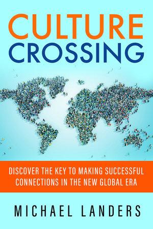 Culture Crossing by Michael Landers