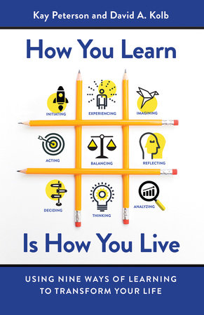 How You Learn Is How You Live by Kay Peterson and David A. Kolb