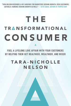 The Transformational Consumer by Tara-Nicholle Nelson