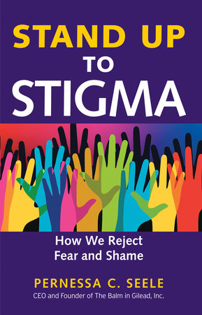 Stand Up to Stigma by Pernessa C. Seele