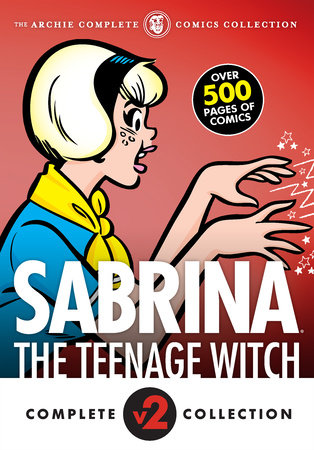 The Complete Sabrina the Teenage Witch: 1972-1973 by Archie Superstars