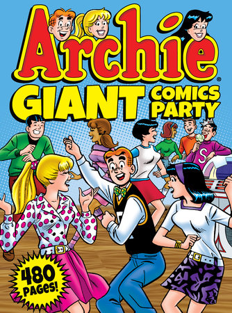 Archie Giant Comics Party by Archie Superstars
