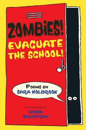 Zombies! Evacuate the School! by Sara E. Holbrook