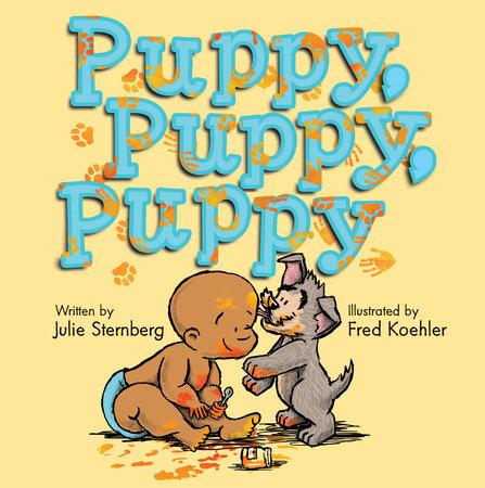 Puppy, Puppy, Puppy by Julie Sternberg
