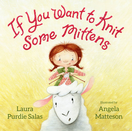 If You Want to Knit Some Mittens by Laura Purdie Salas