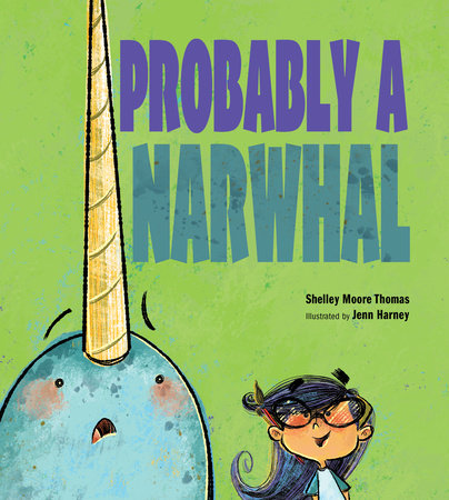 Probably a Narwhal by Shelley Moore Thomas