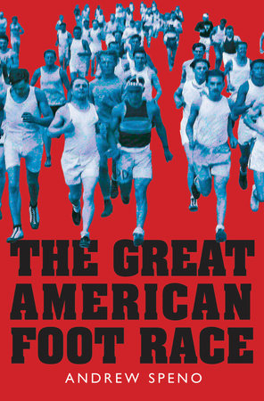 The Great American Foot Race by Andrew Speno