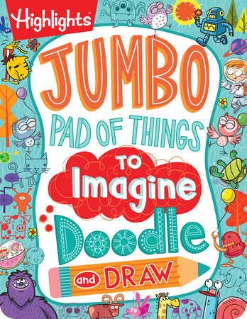 Jumbo Pad of Things to Imagine, Doodle, and Draw by
