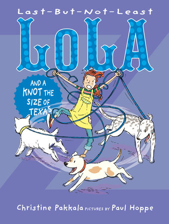 Last-But-Not-Least Lola and a Knot the Size of Texas by Christine Pakkala; Illustrated by Paul Hoppe