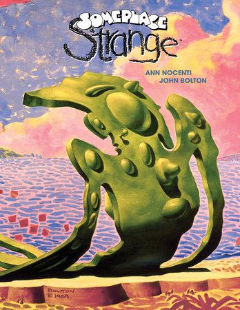 Someplace Strange by Ann Nocenti