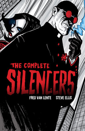 The Complete Silencers by Fred Van Lente