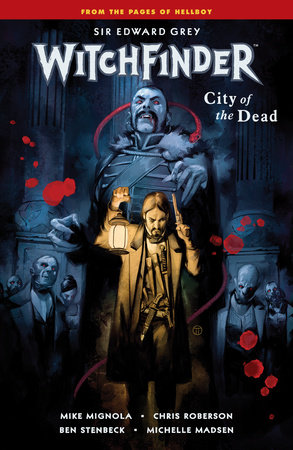 Witchfinder Volume 4: City of the Dead by Mike Mignola and Chris Roberson