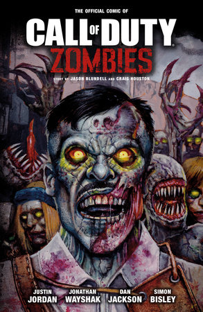 Call of Duty: Zombies by Justin Jordan, Jason Blundell and Craig Houston