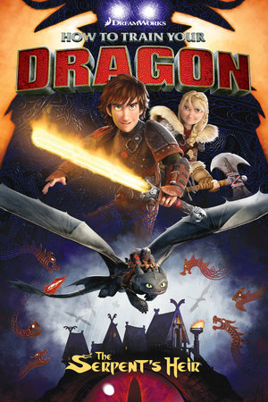 How to Train Your Dragon: The Serpent's Heir by Dean Dubois