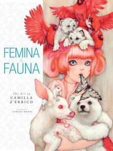 Femina and Fauna: The Art of Camila d'Errico Volume 1
