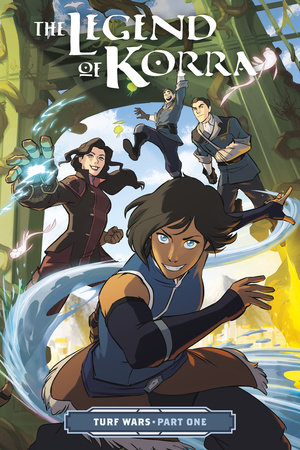 The Legend of Korra: Turf Wars Part One by Various