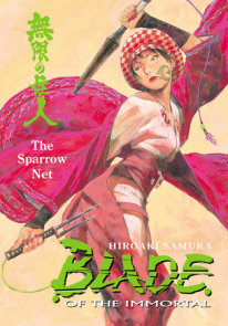 Blade of the Immortal Volume 18: The Sparrow Net