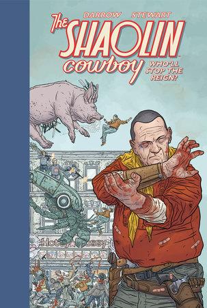 Shaolin Cowboy: Who'll Stop the Reign? by Geof Darrow