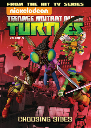 Teenage Mutant Ninja Turtles Animated Volume 5: Choosing Sides by Johnny Hartman and Brandon Auman