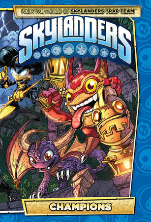Skylanders: Champions by Ron Marz and David Rodriguez