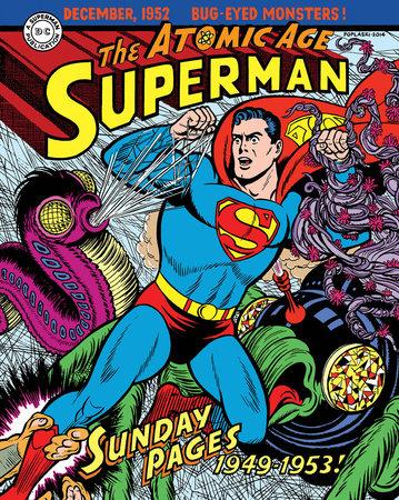 Superman: The Atomic Age Sundays Volume 1 (1949-1953) by Alvin Schwartz