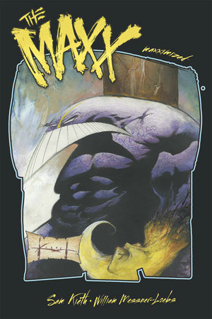 The Maxx: Maxximized Volume 4 by Sam Kieth and William Messner-Loebs