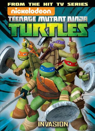 Teenage Mutant Ninja Turtles Animated Volume 7: The Invasion by John Shirley
