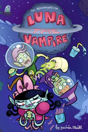 Luna the Vampire: Grumpy Space by Yasmin Sheikh
