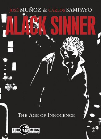 Alack Sinner: The Age of Innocence by Carlos Sampayo
