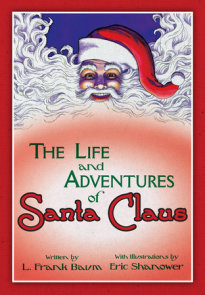 The Life & Adventures of Santa Claus: With Illustrations by Eric Shanower
