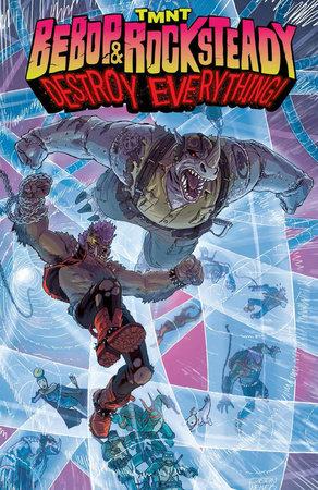 Teenage Mutant Ninja Turtles: Bebop & Rocksteady Destroy Everything by Ben Bates and Dustin Weaver