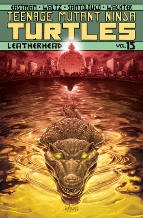 Teenage Mutant Ninja Turtles Volume 15: Leatherhead