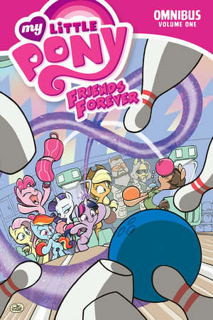 My Little Pony: Friends Forever Omnibus, Vol. 1 by Alex De Campi, Jeremy Whitley, Ted Anderson, Rob Anderson and Katie Cook