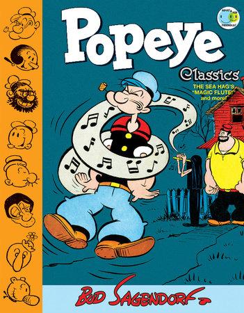 Popeye Classics Volume 9: The Sea Hag's Magic Flute and More by Bud Sagendorf